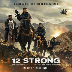 12 Strong (Original Motion Picture Soundtrack) - Lorne Balfe