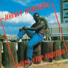 Never Stop Fighting - Johnny Osbourne
