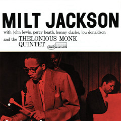 Milt Jackson With John Lewis, Percy Heath, Kenny Clarke, Lou Donaldson And The Thelonious Monk Quintet (Expanded Edition) - Milt Jackson, John Lewis, Percy Heath, Kenny Clarke, Lou Donaldson