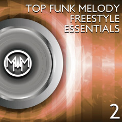 Top Funk Melody Freestyle Essentials 2 - Various Artists