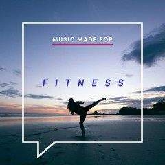 Music Made for Fitness