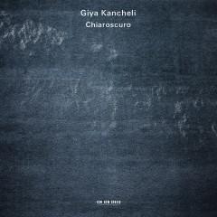 Giya Kancheli: Chiaroscuro - Gidon Kremer, Patricia Kopatchinskaja, Kremerata Baltica
