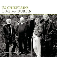 Live From Dublin - A Tribute To Derek Bell - The Chieftains