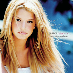 I Wanna Love You Forever EP - Jessica Simpson