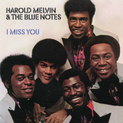 I Miss You (Expanded Edition) - Harold Melvin & The Blue Notes