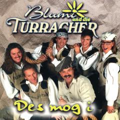 Des mog i - Blumi und die Turracher