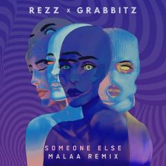 Someone Else (Malaa Remix) - Rezz, Grabbitz