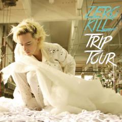 Trip Tour - Zero Kill