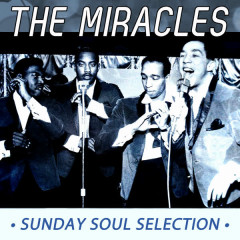 The Miracles - Sunday Soul Selection - The Miracles