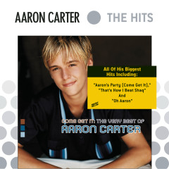 Come Get It: The Very Best Of Aaron Carter - Aaron Carter