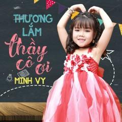 Thương Lắm Thầy Cô Ơi (Single) - Bé Minh Vy