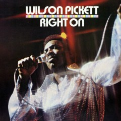 Right On - Wilson Pickett