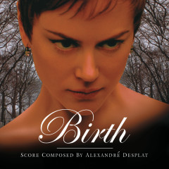 Birth (Original Score) - Alexandre Desplat