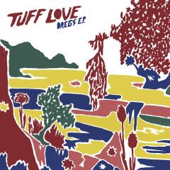 Dregs - EP - Tuff Love