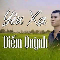 Yêu Xa (EP) - Diễm Quỳnh