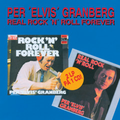 Real Rock 'n' Roll Forever - Per 'Elvis' Granberg