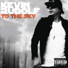 To The Sky - Kevin Rudolf