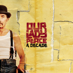 A Decade (with bonus tracks) - Our Lady Peace