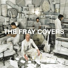 Covers - The Fray