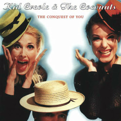 The Conquest of You - Kid Creole & The Coconuts