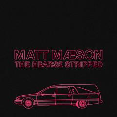The Hearse (Stripped) - Matt Maeson
