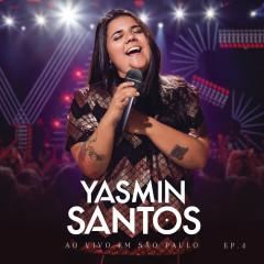 Yasmin Santos Ao Vivo em São Paulo -  EP 4 - Yasmin Santos