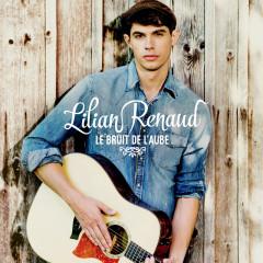 Le bruit de l'aube - Lilian Renaud