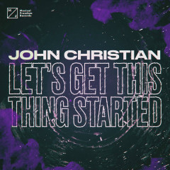 Let's Get This Thing Started (Single) - John Christian