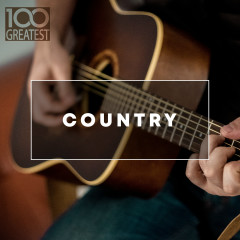 100 Greatest Country: The Best Hits from Nashville And Beyond - Various Artists