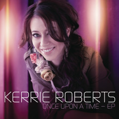 Once Upon A Time - EP - Kerrie Roberts