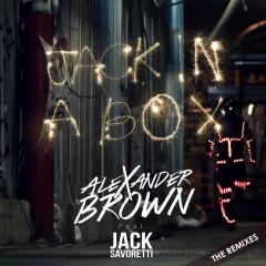 Jack In A Box (The Remixes) - Alexander Brown, Jack Savoretti