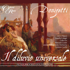 Donizetti: Il diluvio universale - Mirco Palazzi, Majella Cullagh, Colin Lee, Manuela Custer, London Philharmonic Orchestra