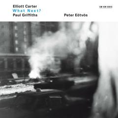 Carter, Griffiths: What Next? - Asko Concerto - Valdine Anderson, Sarah Leonard, Hilary Summers, William Joyner, Dean Elzinga