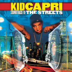 Soundtrack to the Streets - Kid Capri
