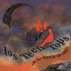Los Teen Tops De Su Epoca De Oro - Los Teen Tops
