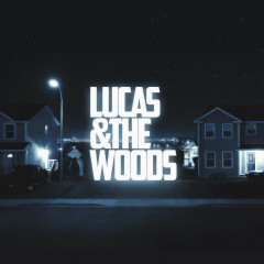 Lucas & The Woods - Lucas & The Woods