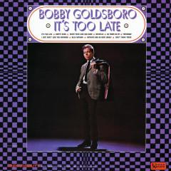 It's Too Late - Bobby Goldsboro