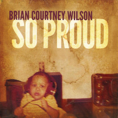 So Proud - Brian Courtney Wilson