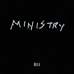 Box - Ministry