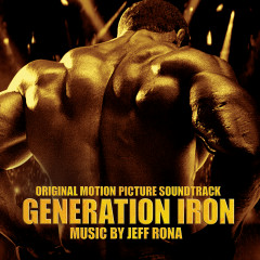 Generation Iron (Original Motion Picture Soundtrack) - Jeff Rona