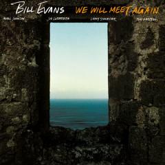 We Will Meet Again - Bill Evans