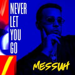 Never Let You Go - Messiah