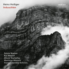 Induuchlen - Heinz Holliger, Anna Maria Bacher, Albert Streich, Swiss Chamber Soloists