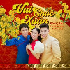 Vui Chúc Xuân (Single) - Đào Kỳ Anh, Lưu Minh Quân, Võ Hoàng Huy