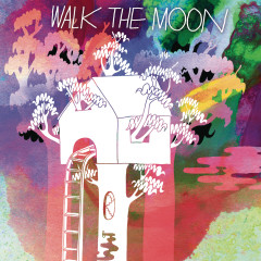 Walk The Moon (Expanded Edition) - WALK THE MOON