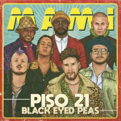 Mami - Piso 21, Black Eyed Peas