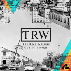 God Will Reign (Live) - The Rock Worship