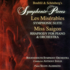 Symphonic Pieces from Les Misérables and Miss Saigon - Claude-Michel Boublil, Alain Schönberg, Bournemouth Symphony Orchestra, Seann Alderking