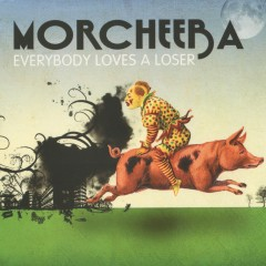 Everybody Loves a Loser - Morcheeba