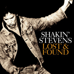 Lost And Found - Shakin' Stevens